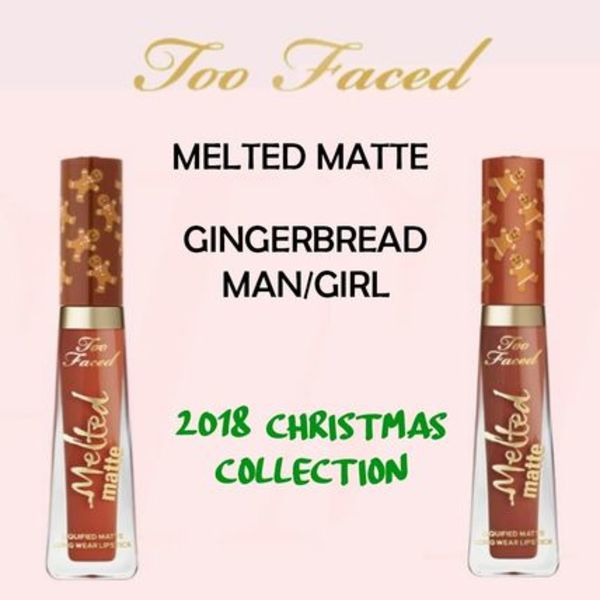 TOO FACED  MELTED MATTE GINGERBREAD MAN/GIRL