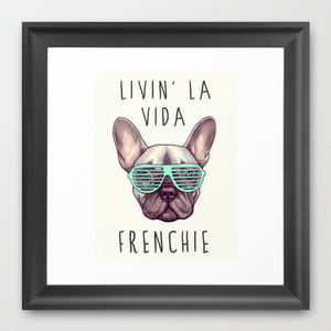 Society6◆額入りアートプリント◆Livin la vida Frenchie by