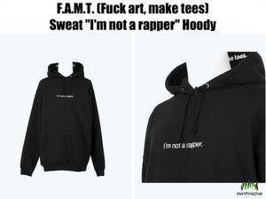 "*日本未入荷* F.A.M.T. - Sweat ""I'm not a rapper"" Hoody"