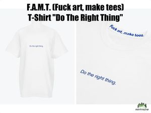 "*新登場* F.A.M.T. - T-Shirt ""Do The Right Thing"""