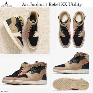 最新☆話題沸騰中☆Air Jordan 1 Rebel XX Utility☆お早めに!